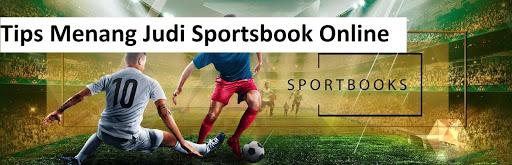 Tips Menang Judi Sportsbook Online